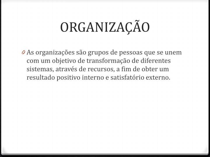 Organiza o