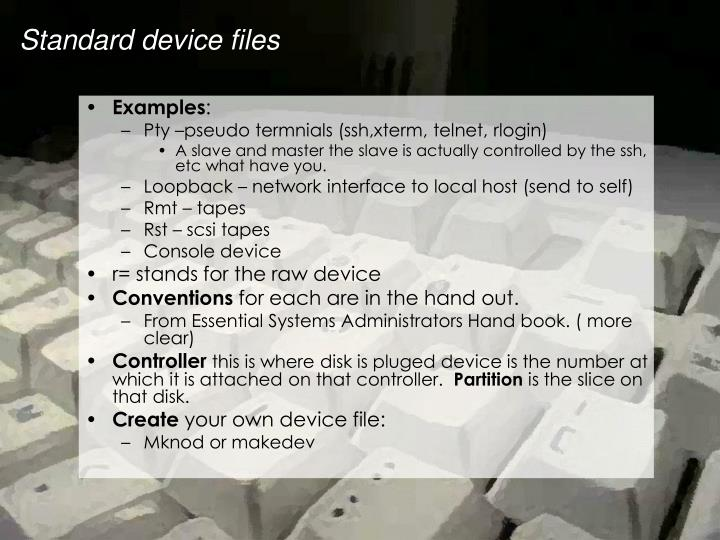 Standard device files