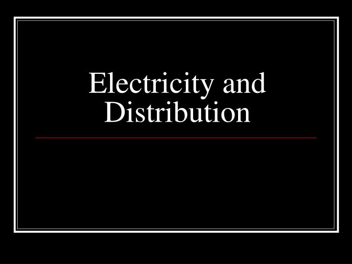 electricity and distribution n.