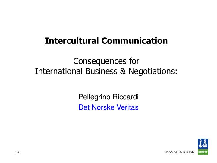 intercultural communication consequences for international business negotiations n.