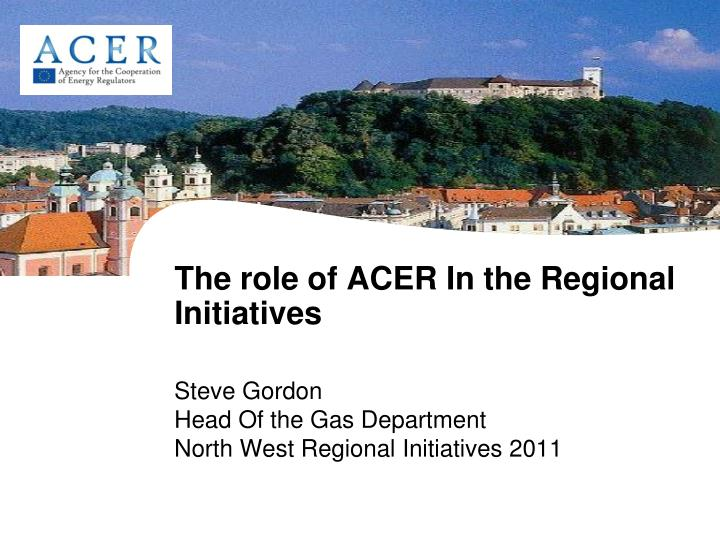 the role of acer in the regional initiatives n.