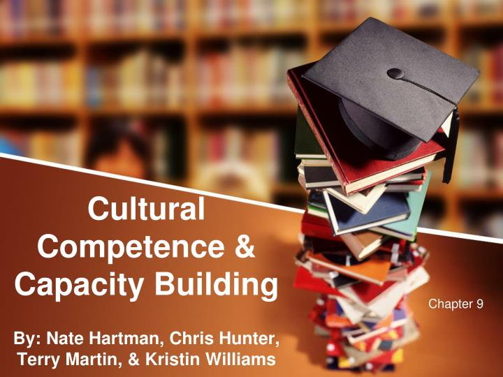 Cultural competence capacity building by nate hartman chris hunter terry martin kristin williams