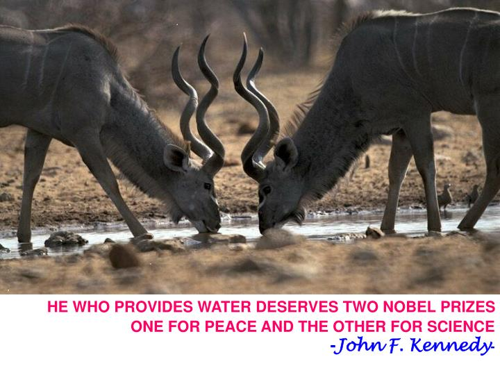 HE WHO PROVIDES WATER DESERVES TWO NOBEL PRIZES