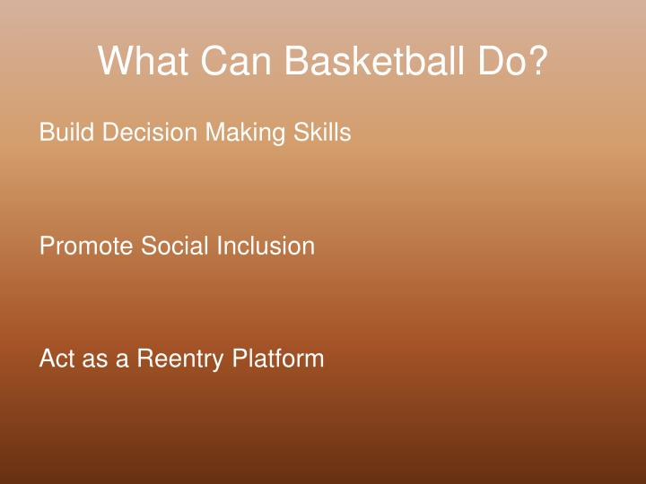What Can Basketball Do?