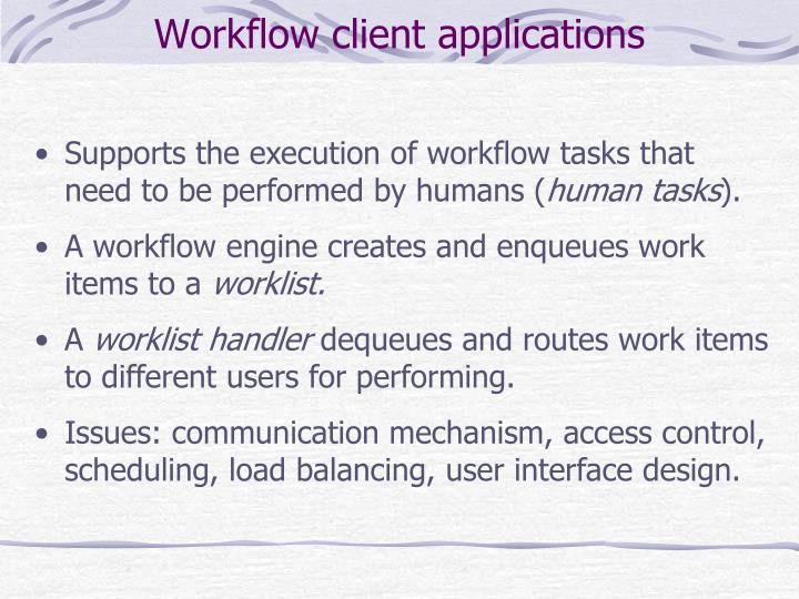 Workflow client applications