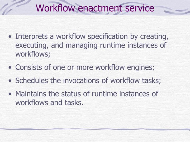 Workflow enactment service
