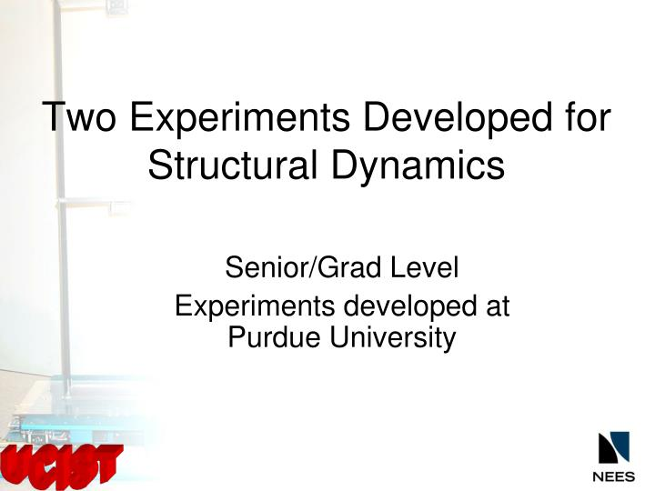 Two Experiments Developed for Structural Dynamics