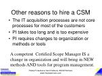 other reasons to hire a csm