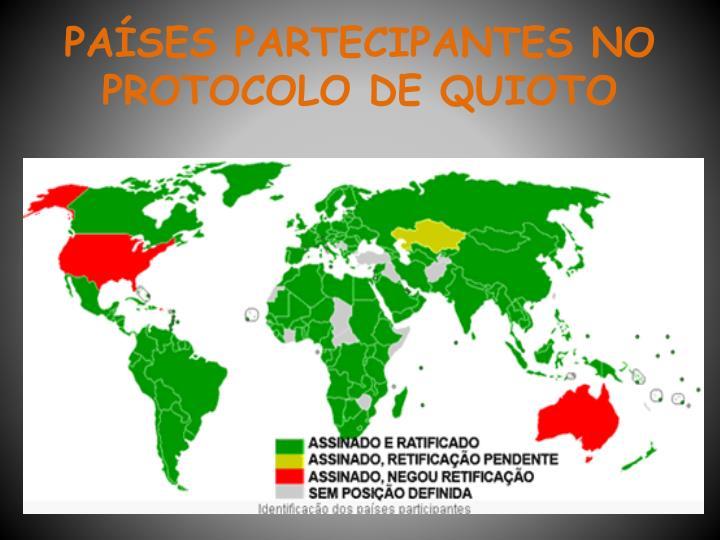 PAÍSES PARTECIPANTES NO PROTOCOLO DE QUIOTO
