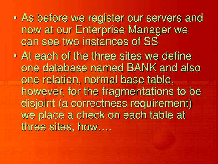 As before we register our servers and now at our Enterprise Manager we can see two instances of SS