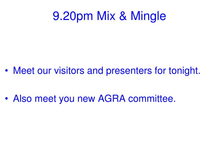9.20pm Mix & Mingle