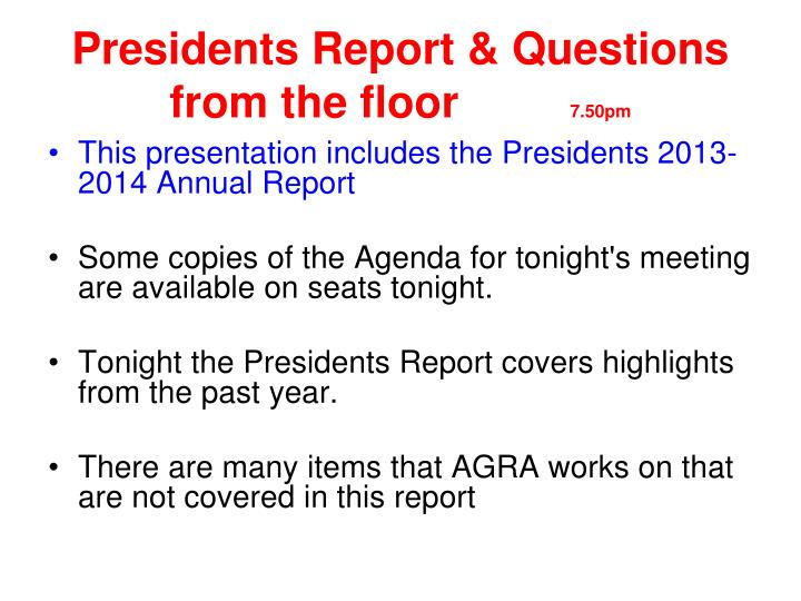 Presidents Report & Questions from the floor