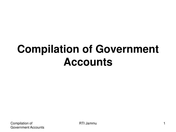 compilation of government accounts n.