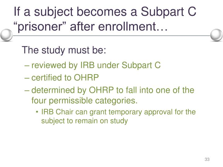 "If a subject becomes a Subpart C ""prisoner"" after enrollment…"