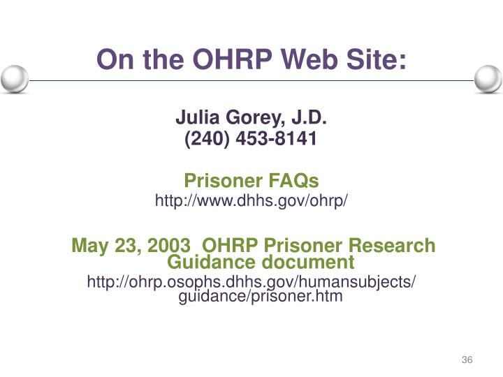 On the OHRP Web Site: