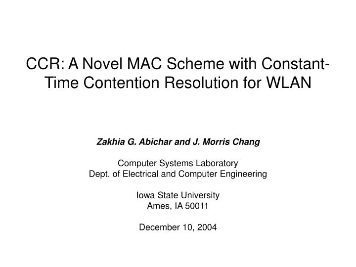 ccr a novel mac scheme with constant time contention resolution for wlan n.