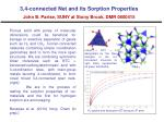 3 4 connected net and its sorption properties john b parise suny at stony brook dmr 0800415
