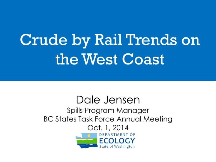 Crude by rail trends on the west coast