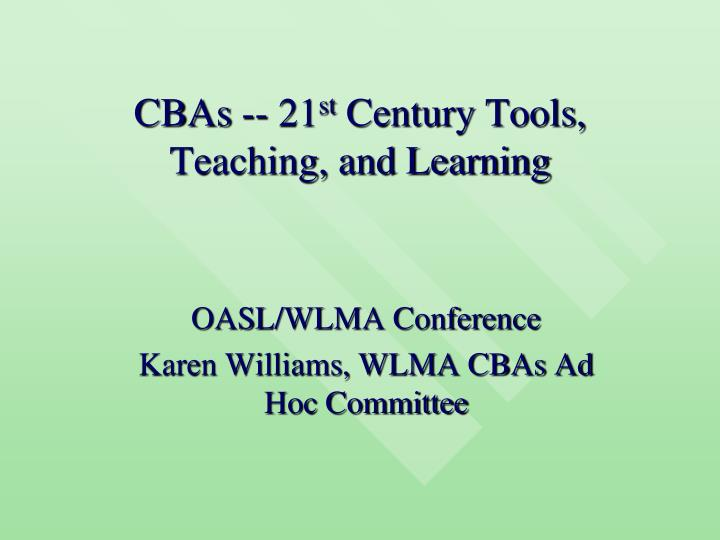 Cbas 21 st century tools teaching and learning