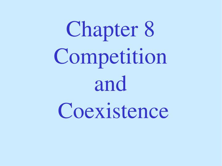 chapter 8 competition and coexistence n.