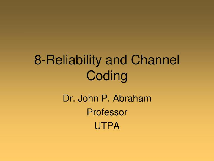 8 reliability and channel coding n.