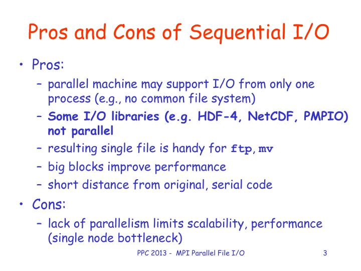 Pros and cons of sequential i o