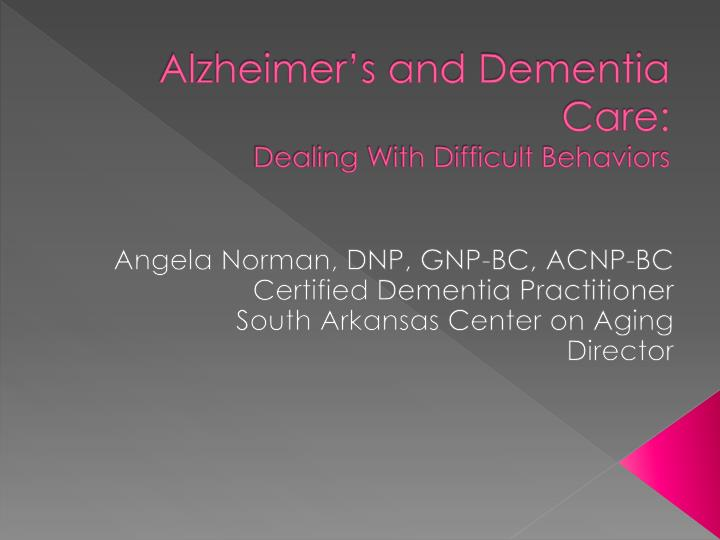 alzheimer s and dementia care dealing with difficult behaviors n.