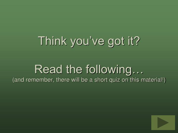 Think you've got it?