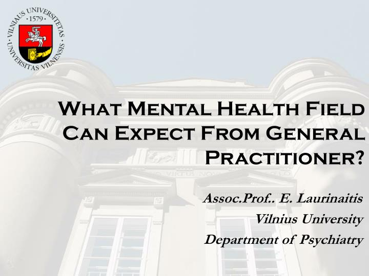 what mental health field can expect from general practitioner n.