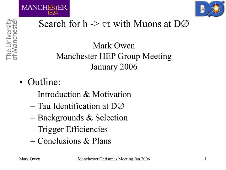 search for h with muons at d mark owen manchester hep group meeting january 2006 n.