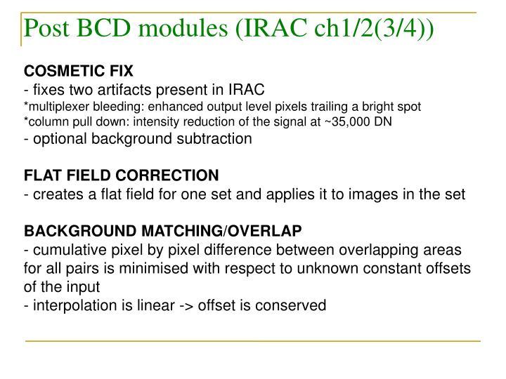 Post BCD modules (IRAC ch1/2(3/4))