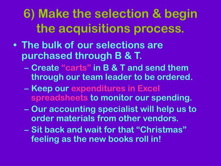 6) Make the selection & begin the acquisitions process.