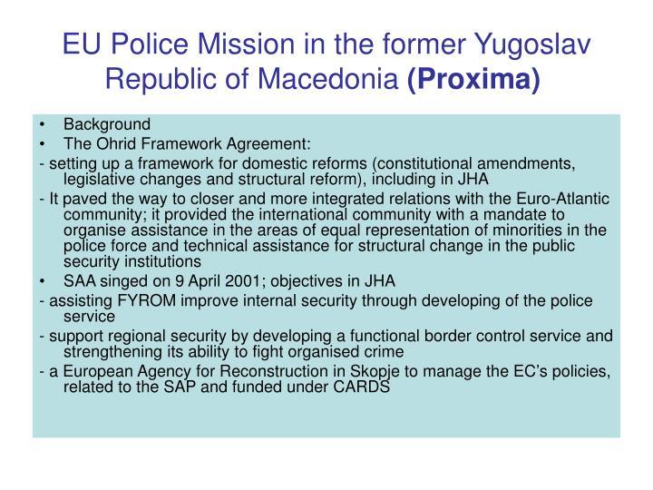 Eu police mission in the former yugoslav republic of macedonia proxima