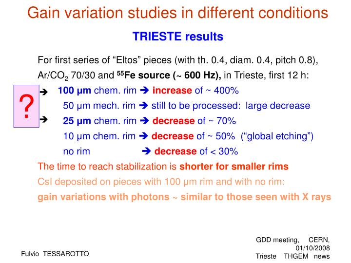 Gain variation studies in different conditions