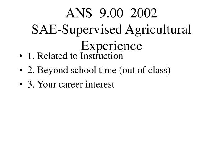 ans 9 00 2002 sae supervised agricultural experience n.