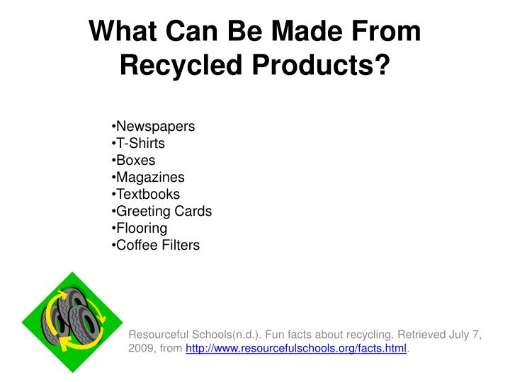 What Can Be Made From Recycled Products?