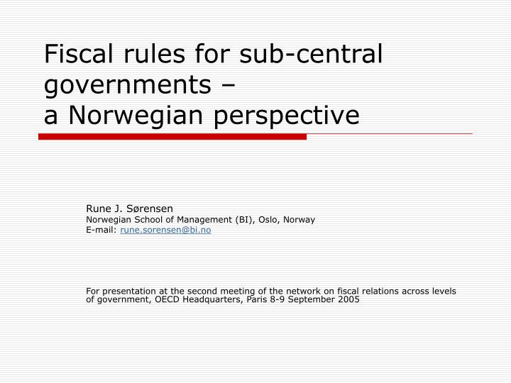 fiscal rules for sub central governments a norwegian perspective n.