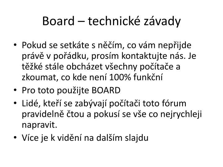 Board – technické závady
