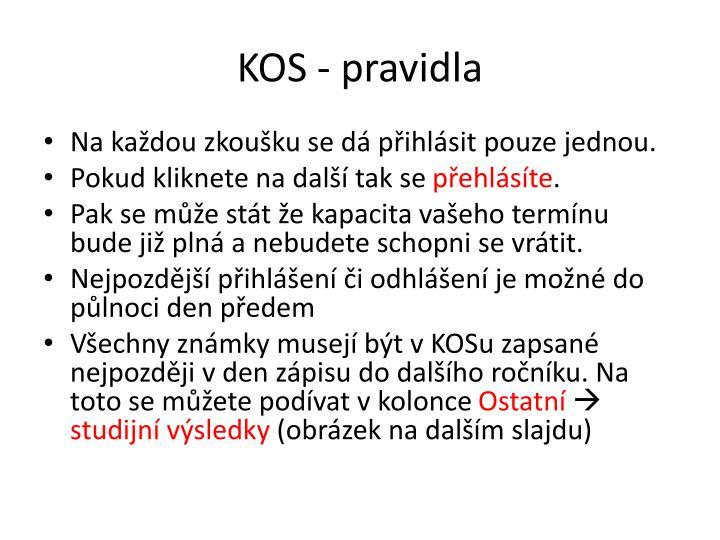 KOS - pravidla