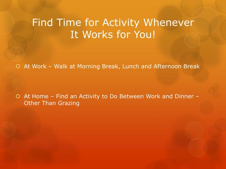 Find Time for Activity Whenever It Works for You!