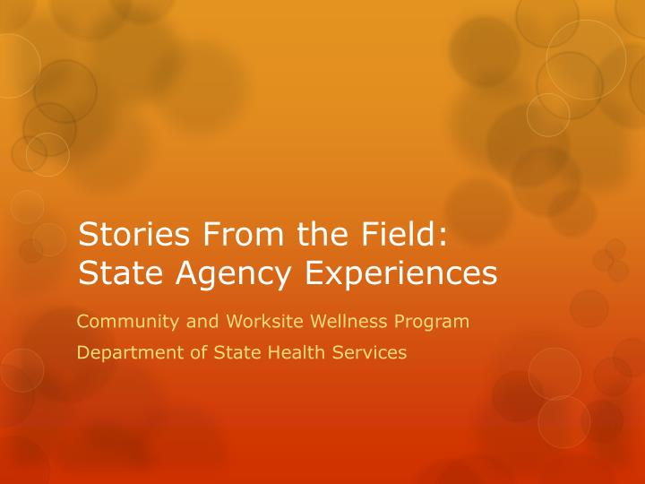 Stories from the field state agency experiences