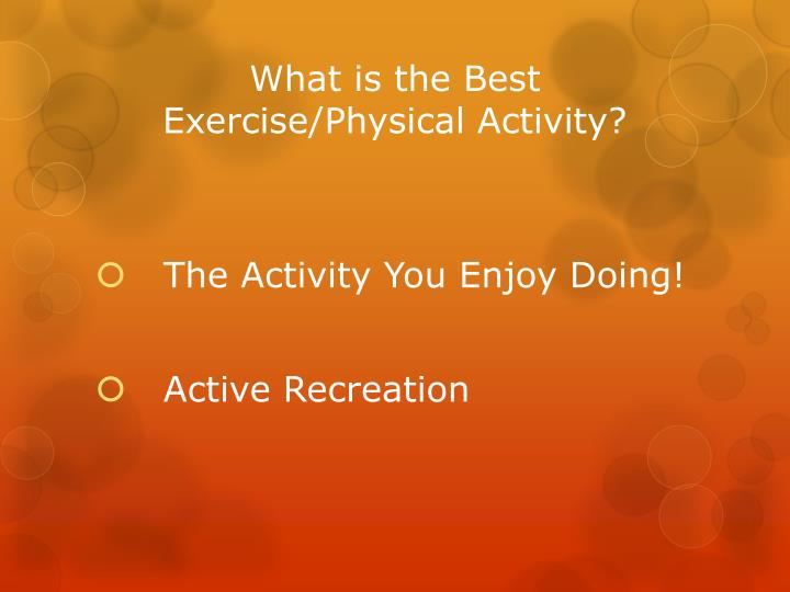 What is the Best Exercise/Physical Activity?