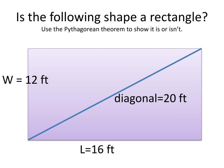 Is the following shape a rectangle use the pythagorean theorem to show it is or isn t
