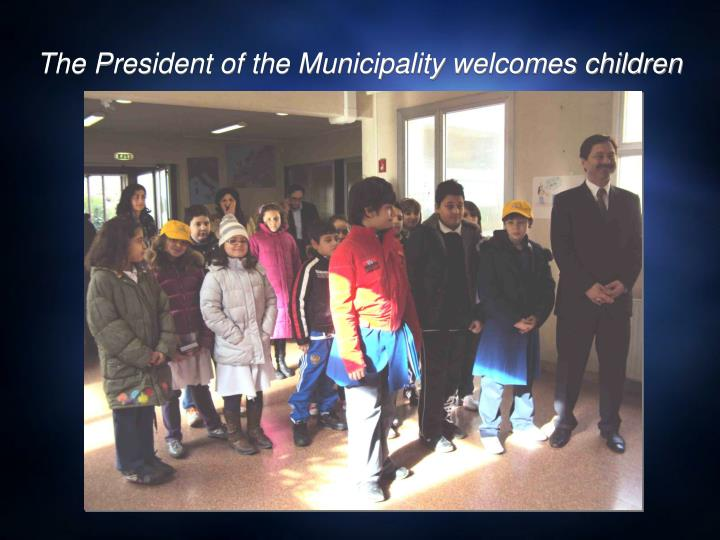 The President of the Municipality welcomes children