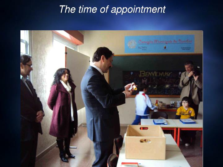The time of appointment