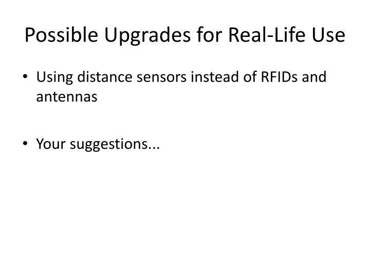 Possible Upgrades for Real-Life Use