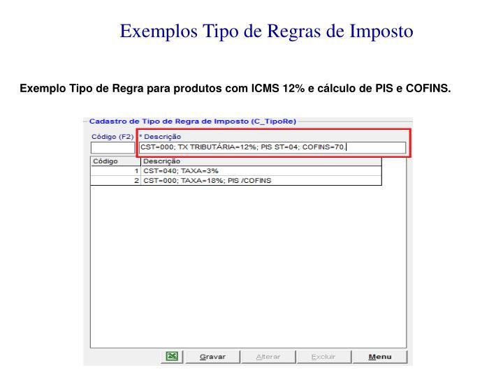 Exemplos Tipo de Regras de Imposto