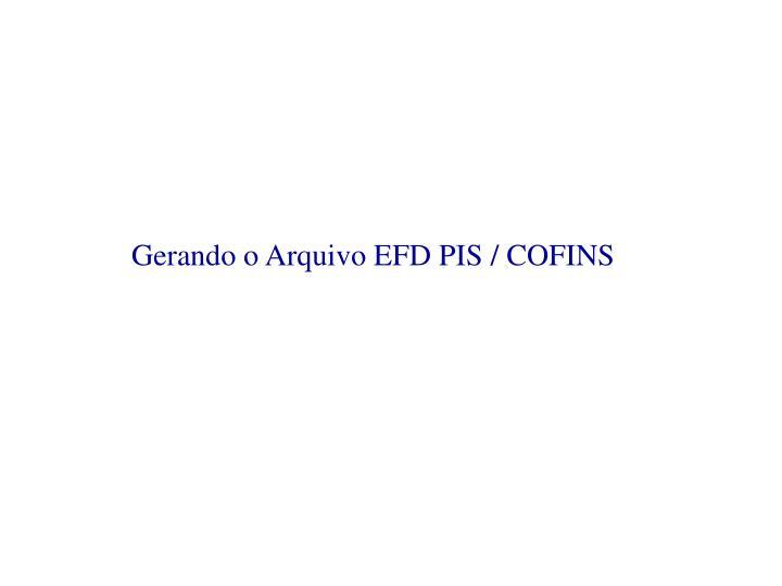 Gerando o Arquivo EFD PIS / COFINS