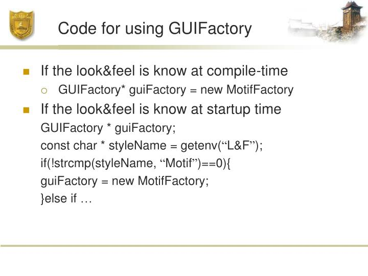 Code for using GUIFactory