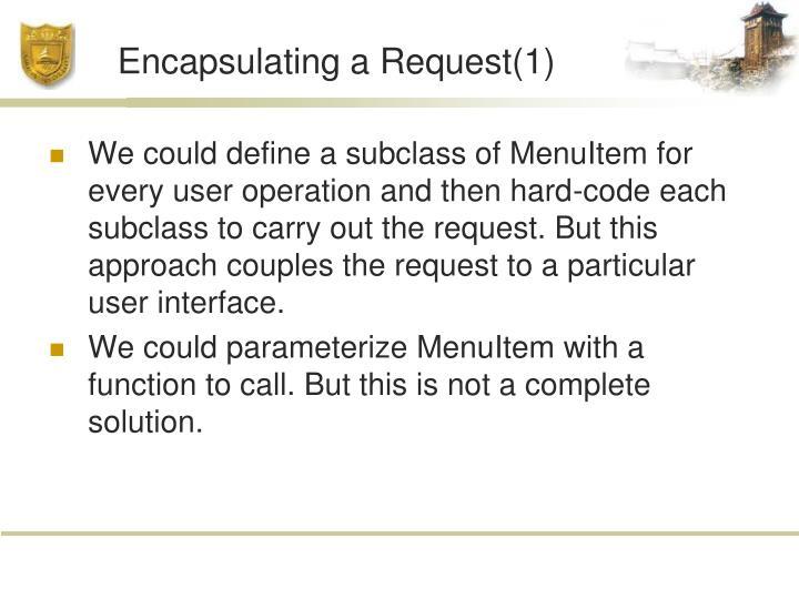 Encapsulating a Request(1)